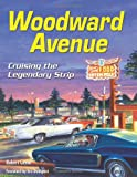 Woodward Avenue: Cruising the Legendary Strip (Cartech)