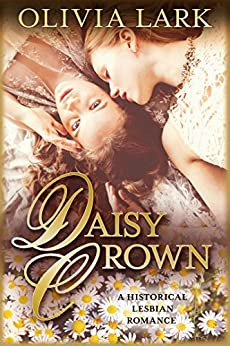 Daisy Crown (THE FLOWERS Book 1) by [Lark, Olivia]