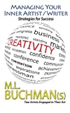 Managing Your Inner Artist / Writer, M. Buchman and Melitte Buchman, 149524945X