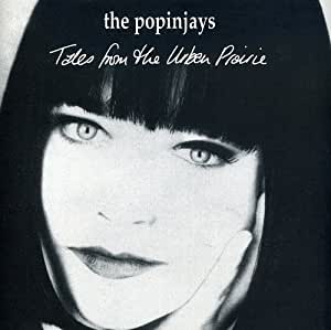 Popinjays, The - Tales From The Urban Prarie