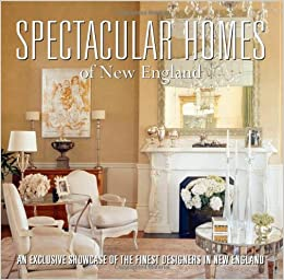 Spectacular Homes Of New England An Exclusive Showcase The Finest Designers In LLC Panache Partners 9781933415192 Amazon Books