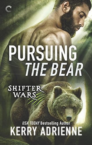 Pursuing the Bear (Shifter Wars) by [Adrienne, Kerry]