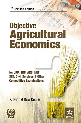Objective Agricultural Economics 3rd Revised Edition for JRF; SRF; ARS; NET; SLET; Civil Services & Other Competitive Examinations