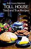 img - for Toll House Tried and True Recipes book / textbook / text book