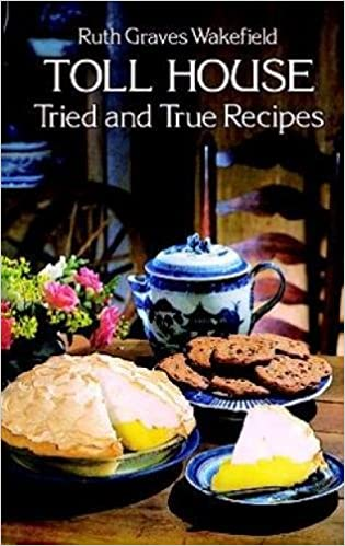 Toll house tried and true recipes ruth graves wakefield toll house tried and true recipes ruth graves wakefield 9780486235608 amazon books forumfinder Images