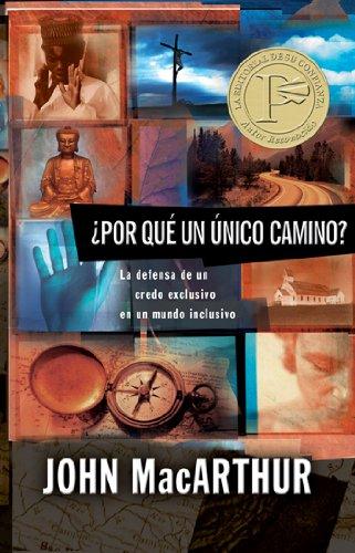 Por que un unico camino? (Spanish Edition) [John MacArthur] (Tapa Blanda)