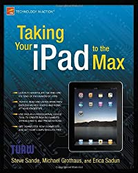 Taking Your iPad to the Max (Technology in Action)