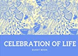 Celebration of Life: Guest Book, Blue With Yellow Flowers, A Classic Memorial Guest Book & Funeral Guest Book, Wake, Condolence Book, Church, Memorial Service (Elite Guest Book)