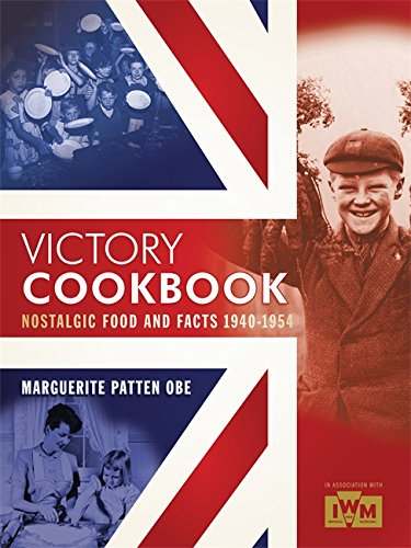 Read Online Victory Cookbook: Nostalgic Food and Facts from 1940 - 1954 pdf