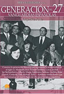 Breve historia de la generación del 27 (Spanish Edition)