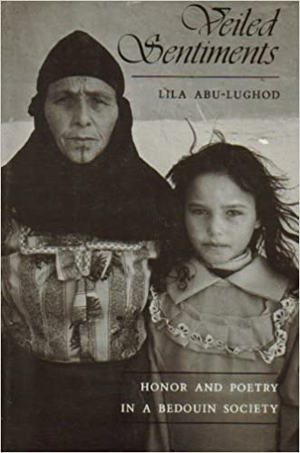 Veiled Sentiments: Honor and Poetry in a Bedouin Society by Lila Abu-Lughod (1986-12-30)