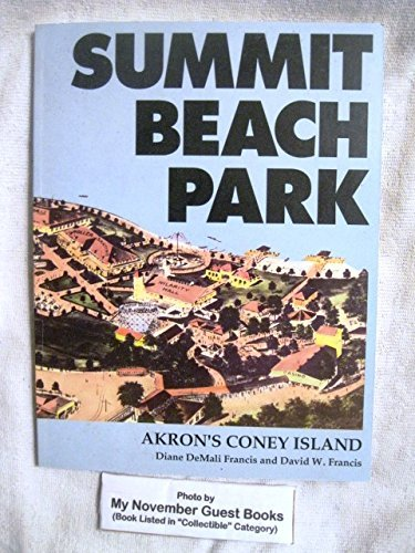Summit Beach Park: Akron's Coney ()