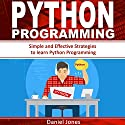 Python Programming: Simple and Effective Strategies to Learn Python Programming Audiobook by Daniel Jones Narrated by Pete Beretta