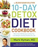 Image of The Blood Sugar Solution 10-Day Detox Diet Cookbook: More than 150 Recipes to Help You Lose Weight and Stay Healthy for Life