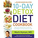 The companion cookbook to Dr. Mark Hyman's revolutionary weight-loss program, the #1 New York Times bestseller The Blood Sugar Solution 10-Day Detox Diet, with more than 150 recipes for immediate results! Dr. Hyman's bestselling The Blood Sugar Solut...