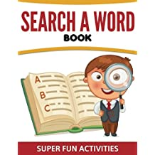 Search A Word Book: Super Fun Activities
