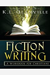 Fiction Writing: A Workbook for Christians Paperback