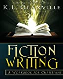 Fiction Writing: A Workbook for Christians