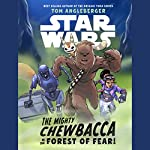 Star Wars: The Mighty Chewbacca in the Forest of Fear   Tom Angleberger