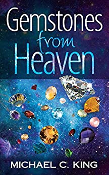 Gemstones From Heaven (God Signs Book 1) by [King, Michael C.]