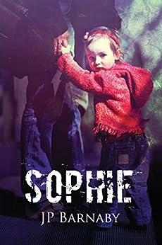Sophie (A Survivor Story Book 5) by [Barnaby, J.P.]