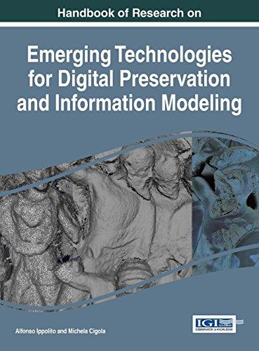 Handbook of Research on Emerging Technologies for Digital Preservation and Information Modeling (Advances in Library and Information Science)