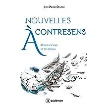 Nouvelles à contresens: Contes d'hier et de demain (French Edition)
