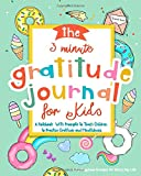The 3 Minute Gratitude Journal for Kids: A Notebook With Prompts to Teach Children to Practice Gratitude and Mindfulness…