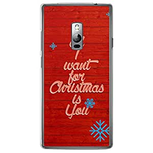 Loud Universe Oneplus 2 All I Want For Christmas Is You Printed Transparent Edge Case - Red