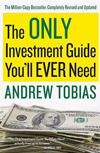 The Only Investment Guide You'll Ever Need by Andrew Tobias (5-Jan-2011) - Zebra Guide Upper Media