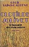 Clotilde Jolivet : Le hasard des rencontres par Laurent