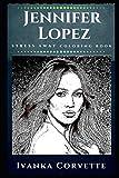 Jennifer Lopez Stress Away Coloring Book: An Adult Coloring Book Based on The Life of Jennifer Lopez. (Jennifer Lopez Stress Away Coloring Books)