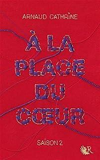 A la place du coeur 02, Cathrine, Arnaud