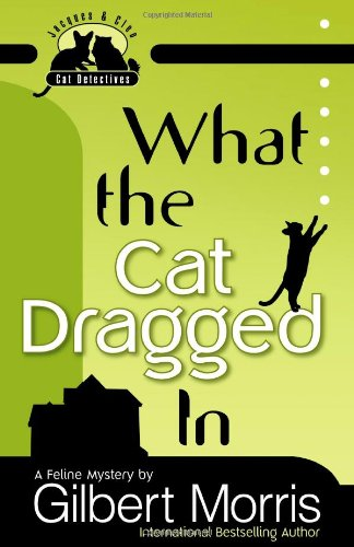 What the Cat Dragged In (Jacques and Cleo, Cat Detectives, No. 1)