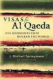 Visas for Al Qaeda:  CIA Handouts That Rocked the World: An Insider's View