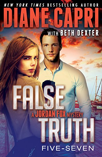 False Truth 5-7: 3 Action-Packed Romantic Detective Mystery Thrillers To Keep You Up All Night (Jordan Fox Mysteries Series Book 2)