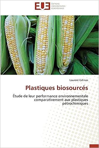 Livres gratuits en ligne Plastiques biosourcés: Étude de leur performance environnementale comparativement aux plastiques pétrochimiques epub, pdf