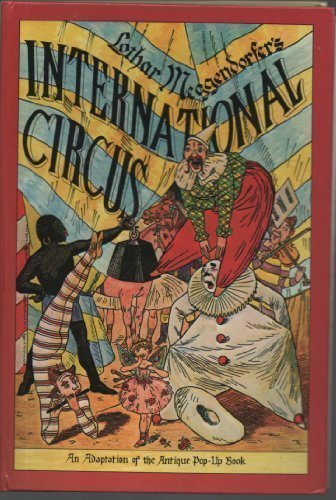 International Circus; A Reproduction of the Antique Pop-Up Book by Lothar Meggendorder