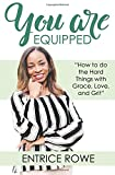img - for You Are Equipped: How to Do the Hard Things with Grace, Love, and Grit book / textbook / text book