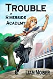 Trouble At Riverside Academy