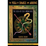 The Yoga of Snakes and Arrows: The Leela of Self-Knowledge