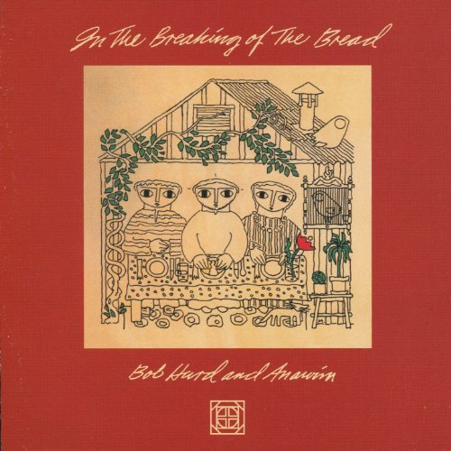 In the Breaking of the Bread (In The Breaking Of The Bread Bob Hurd)
