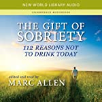 The Gift of Sobriety: 112 Reasons Not to Drink Today | New World Library