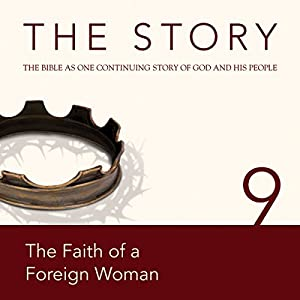 The Story, NIV: Chapter 9 - The Faith of a Foreign Woman (Dramatized) Audiobook