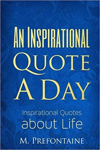 An Inspirational Quote A Day Inspirational Quotes About Life M Delectable Life Quote Of The Day