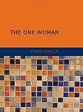 The One Woman, Thomas Dixon, 1434670724