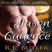 Jason & Cadence: The Wolf's Mate, Book 1 | R.E. Butler