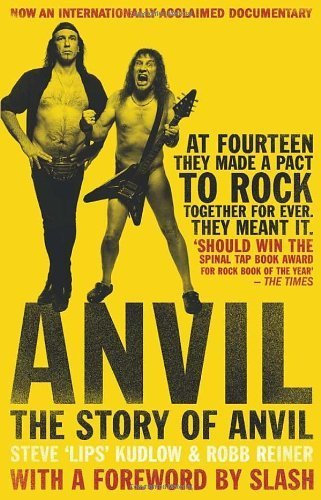 Anvil: The Story of Anvil by Kudlow, Steve 'Lips', Reiner, Robb (2010) Paperback