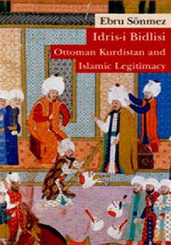 Idris-i Bidlisi Ottoman Kurdistan and Islamic Legitimacy pdf
