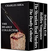 A Murder Mystery Collection: (A boxed set containing: The Deadly Collector, The Shrunken Head Murders, Hellfire Vengeance, and Defending Evil)